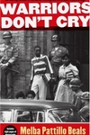 Warriors Don't Cry:The Searing Memoir of the Battle to Integrate Little Rock's Central High