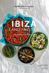 Ibiza, Land and Sea: 100 Sun-Drenched Recipes