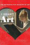 I (Heart) Art: Work We Love from The Metropolitan Museum of Art