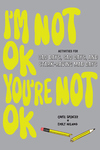 I'm Not OK, You're Not OK (Fill-in Book)