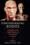 Controversial Bodies:Thoughts on the Public Display of Plastinated Corpses