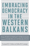 Embracing Democracy in the Western Balkans:From Post-Conflict Struggles Toward European Integration