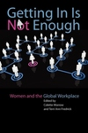 Getting in Is Not Enough:Women and the Global Workplace