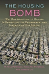 The Housing Bomb:Why Our Addiction to Houses Is Destroying the Environment and Threatening Our Society