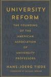 University Reform : The Founding of the American Association of University Professors