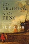 Draining of the Fens: Projectors, Popular Politics, and State Building in Early Modern England