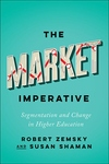 Market Imperative : Segmentation and Change in Higher Education