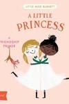 A Little Princess: A BabyLit® Friendship Primer