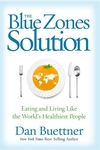 Blue Zones Solution : Eating and Living Like the World's Healthiest People