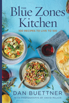 The Blue Zones Kitchen: 120 Recipes From the World's Healthiest People
