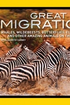 Great Migrations:Whales, Wildebeests, Butterflies, Elephants, and Other Amazing Animals on the Move