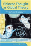 Chinese Thought as Global Theory : Diversifying Knowledge Production in the Social Sciences and Humanities