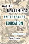 Walter Benjamin's Antifascist Education