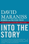 Into the Story:A Writer's Journey Through Life, Politics, Sports and Loss