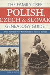 Family Tree Polish, Czech and Slovak Genealogy Guide: How to Trace Your Family Tree in Eastern Europ