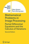 Mathematical Problems in Image Processing: Partial Differential Equations and the Calculus of Variations (2006)