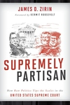 Supremely Partisan : How Raw Politics Tips the Scales in the United States Supreme Court