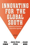 Innovating for the Global South : Towards an Inclusive Innovation Agenda