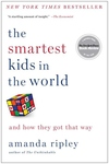 Smartest Kids in the World : And How They Got That Way