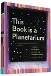 This Book Is a Planetarium : And Other Extraordinary Pop-up Contraptions