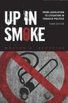 Up in Smoke:From Legislation to Litigation in Tobacco Politics