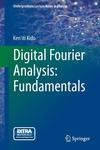 Digital Fourier Analysis : Fundamentals