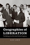 Geographies of Liberation : The Making of an Afro-Arab Political Imaginary