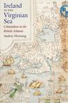 Ireland in the Virginian Sea: Colonialism in the British Atlantic
