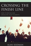 Crossing the Finish Line : How to Retain and Graduate Your Students