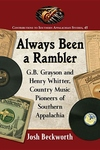Always Been a Rambler: G.B. Grayson and Henry Whitter, Country Music Pioneers of Southern Appalachia