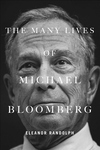 The Many Lives of Michael Bloomberg: Innovation, Money, and Politics