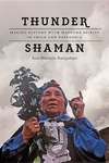 Thunder Shaman : Making History With Mapuche Spirits in Chile and Patagonia