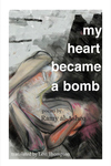 My Heart Became a Bomb
