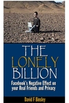 Lonely Billion : Facebook's Negative Effect on Your Real Friends and Privacy