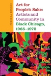 Art for People's Sake : Artists and Community in Black Chicago, 1965-1975