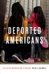Deported Americans : Life After Deportation to Mexico