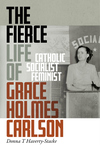 The Fierce Life of Grace Holmes Carlson