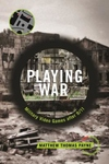 Playing War : Military Video Games After 9/11