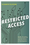 Restricted Access : Media, Disability, and the Politics of Participation