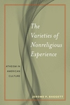 The Varieties of Nonreligious Experience: Atheism in American Culture