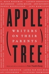 Apple, Tree: Writers on Their Parents