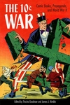 10 Cent War : Comic Books, Propaganda, and World War II
