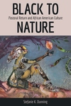 Black to Nature: Pastoral Return and African American Culture