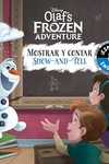 Show-and-Tell / Mostrar y contar (English-Spanish) (Disney Olaf?s Frozen Adventure)