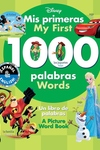 My First 1000 Words / Mis primeras 1000 palabras (English-Spanish) (Disney): A Picture Word Book / Un libro de palabras