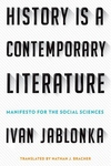 History Is a Contemporary Literature : Manifesto for the Social Sciences