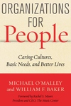 Organizations for People: Caring Cultures, Basic Needs, and Better Lives