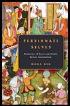 Persianate Selves: Memories of Place and Origin Before Nationalism