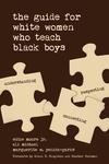 Guide for White Women Who Teach Black Boys