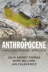 Anthropocene: A Multidisciplinary Approach